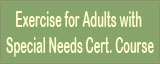 Exercise for Adults with Special Needs Instructor Certification Course